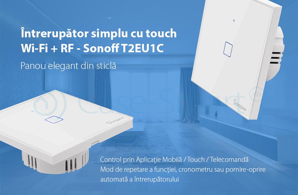 Intrerupator simplu cu touch Sonoff T2EU1C, Wi-Fi + RF, Control de pe telefonul mobil