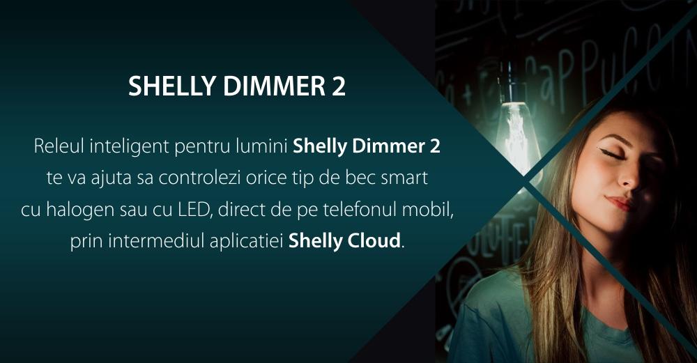 Pachet 2 relee inteligente pentru lumini Shelly Dimmer 2, Wi-Fi, 1 Canal, Compatibil cu Amazon Alexa si Google Assistant